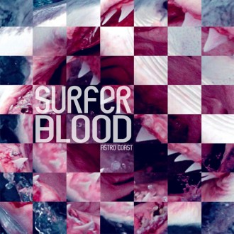 Surfer Blood – Astro Coast