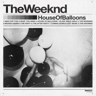 The Weeknd – House of Balloons